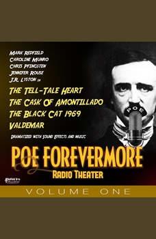 PoeForevermore Radio Theater Volume One: Four Poe Tales of Terror Dramatized!, Edgar Allan Poe