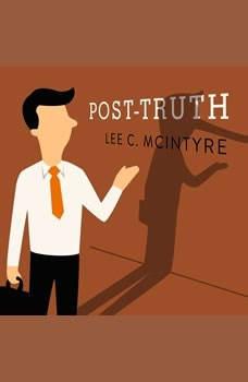 Post-Truth, Lee C. McIntyre
