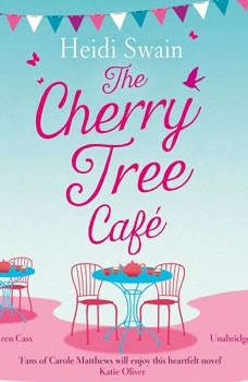 The Cherry Tree Cafe: Cupcakes, crafting and love - the perfect summer read for fans of Bake Off Cupcakes, crafting and love - the perfect summer read for fans of Bake Off, Heidi Swain