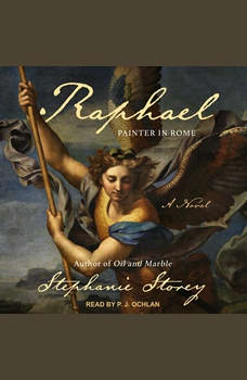 Raphael, Painter in Rome: A Novel, Stephanie Storey