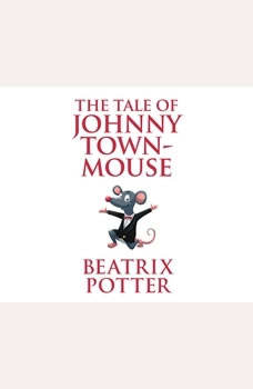 Tale of Johnny Town-Mouse, The, Beatrix Potter