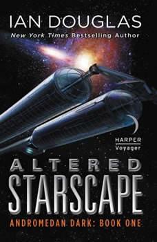Altered Starscape: Andromedan Dark: Book One, Ian Douglas