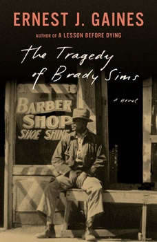 The Tragedy of Brady Sims, Ernest J. Gaines