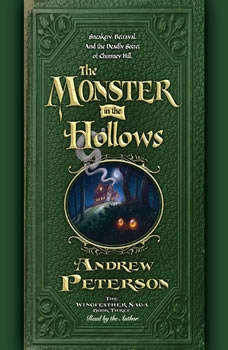 The Monster in the Hollows, Andrew Peterson