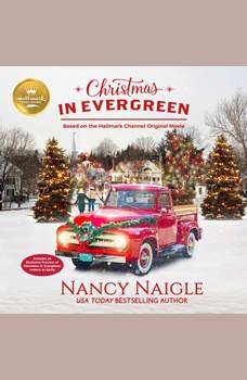 Christmas In Evergreen: Based on the Hallmark Channel Original Movie, Nancy Naigle/Hallmark Publishing