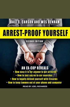 Arrest-Proof Yourself: Second Edition, Dale C. Carson