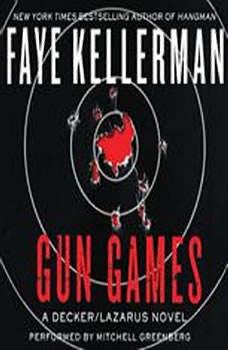 Gun Games: A Decker/Lazarus Novel, Faye Kellerman