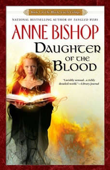 Daughter of the Blood: Book 1 of The Black Jewels Trilogy Book 1 of The Black Jewels Trilogy, Anne Bishop