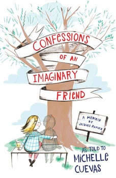 Confessions of an Imaginary Friend, Michelle Cuevas