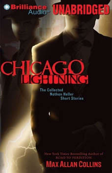 Chicago Lightning: The Collected Nathan Heller Short Stories, Max Allan Collins