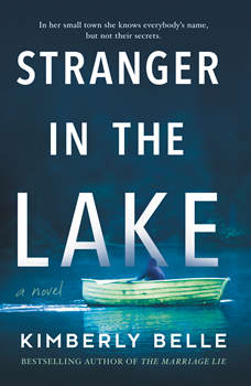 Stranger in the Lake: A Novel, Kimberly Belle