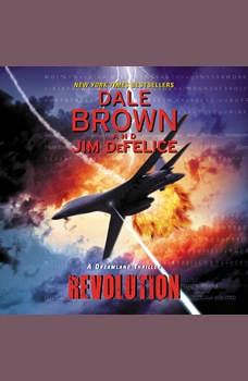 Revolution: A Dreamland Thriller, Dale Brown