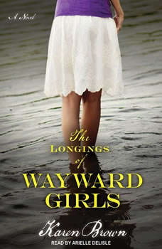 The Longings of Wayward Girls, Karen Brown