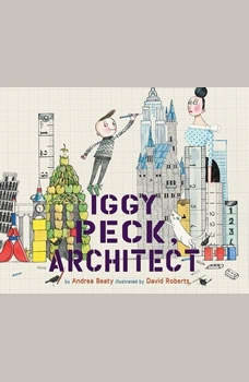 Iggy Peck, Architect, Andrea Beaty