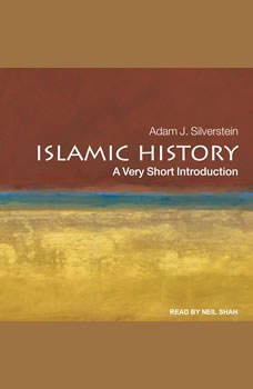 Islamic History: A Very Short Introduction, Adam J. Silverstein