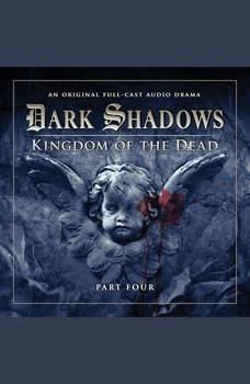 Dark Shadows 2.4 Kingdom of the Dead Part 4, Stuart Manning-Eric Wallace