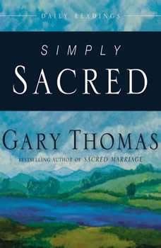 Simply Sacred: Daily Readings, Gary L. Thomas