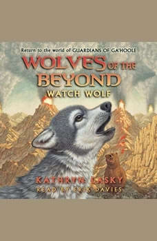 Wolves of the Beyond #3: Watch Wolf, Kathryn Lasky