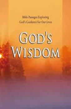 God's Wisdom: Bible Passages Exploring God's Guidance for Our Lives, Various
