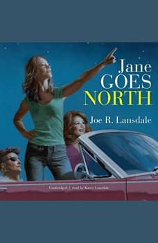 Jane Goes North, Joe R. Lansdale