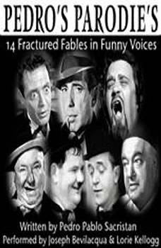 Pedro's Parodies: 14 Fractured Fables in Famous Funny Voices 14 Fractured Fables in Famous Funny Voices, Pedro Pablo Sacristan