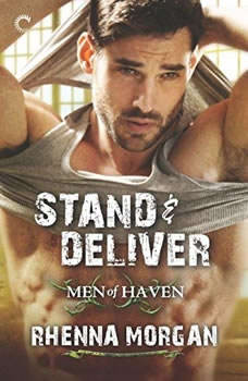 Stand & Deliver: (Men of Haven) (Men of Haven), Rhenna Morgan