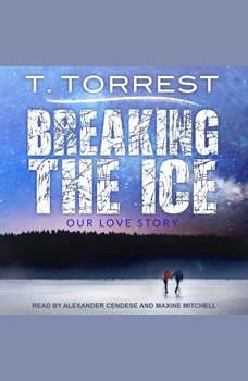 Breaking the Ice, T. Torrest