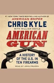 American Gun: A History of the U.S. in Ten Firearms, Chris Kyle