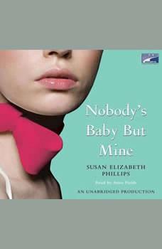 Nobody's Baby But Mine, Susan Elizabeth Phillips