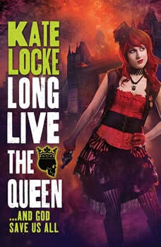 Long Live the Queen, Kate Locke