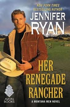Her Renegade Rancher: A Montana Men Novel, Jennifer Ryan