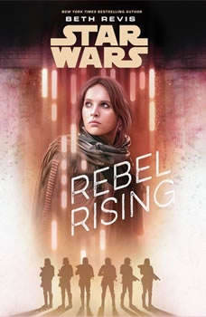 Star Wars Rebel Rising, Beth Revis