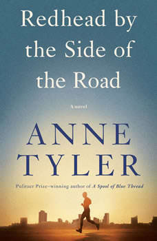 Redhead by the Side of the Road: A novel, Anne Tyler