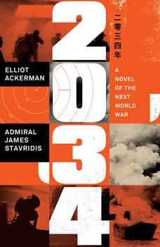 2034: A Novel of the Next World War, Elliot Ackerman