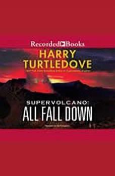 Supervolcano: All Fall Down, Harry Turtledove