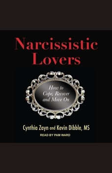 Narcissistic Lovers: How to Cope, Recover and Move On, Kevin Dibble