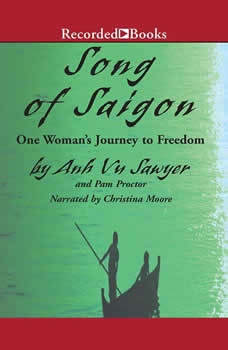 Song of Saigon: One Woman's Journey to Freedom, Anh Vu Sawyer