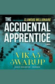 The Accidental Apprentice, Vikas Swarup