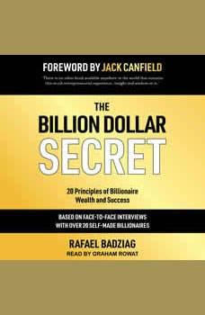 The Billion Dollar Secret: 20 Principles of Billionaire Wealth and Success, Rafael Badziag
