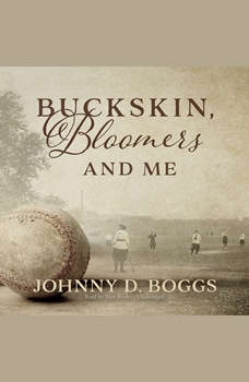 Buckskin, Bloomers, and Me, Johnny D. Boggs