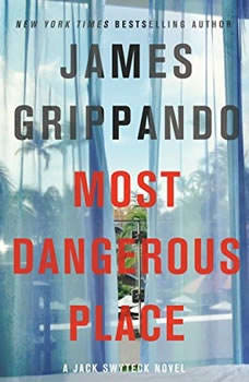 Most Dangerous Place: A Jack Swyteck Novel, James Grippando