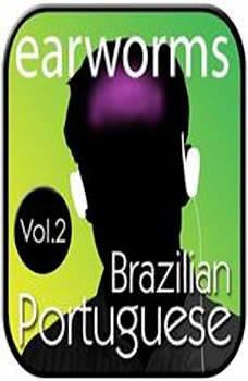 Rapid Brazilian Portuguese, Vol. 2, Earworms Learning