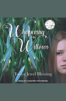 The Whispering of the Willows: An Historic Appalachian Drama, Tonya Jewel Blessing