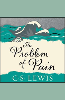 The Problem of Pain, C. S. Lewis