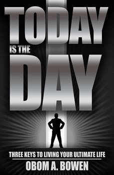 Today Is The Day, OBOM A. BOWEN