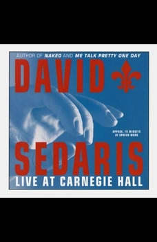 David Sedaris: Live at Carnegie Hall Live at Carnegie Hall, David Sedaris