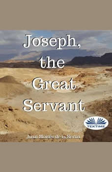 Joseph, The Great Servant, Juan Moises De La Serna