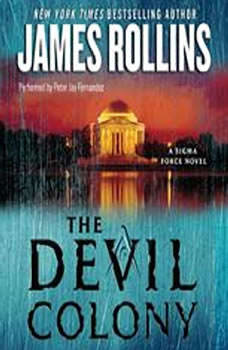 The Devil Colony: A Sigma Force Novel A Sigma Force Novel, James Rollins