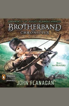 The Hunters: Brotherband Chronicles, Book 3 Brotherband Chronicles, Book 3, John Flanagan