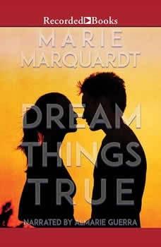 Dream Things True, Marie Marquardt